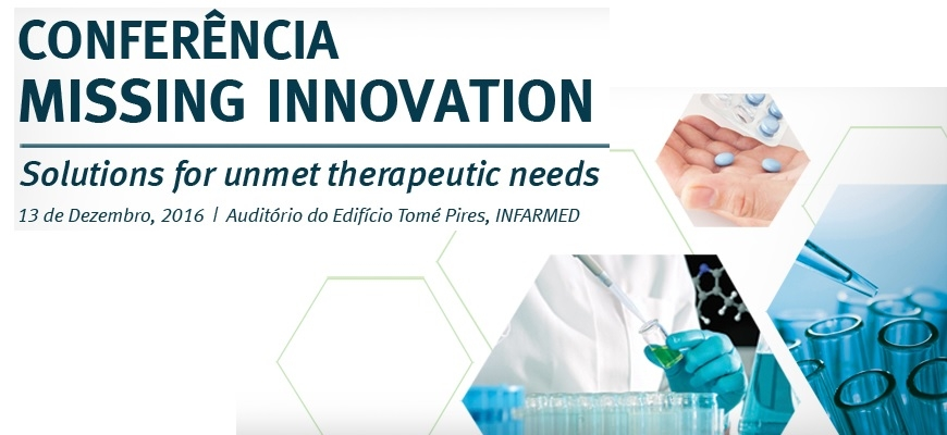 "Conferência ""Missing Innovation – Solutions for unmet therapeutic needs"" agendada para dezembro"